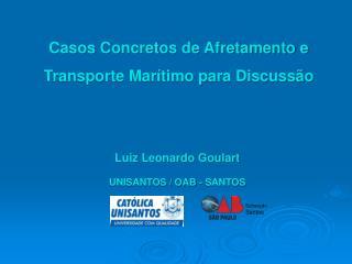 Casos Concretos de Afretamento e  Transporte Marítimo para Discussão