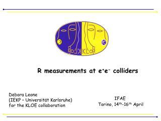 R measurements at e + e -  colliders