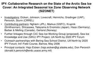 Investigators : Eicken, Johnson, Lovecraft, Heinrichs, Gradinger (UAF), Perovich, Sturm (CRREL)