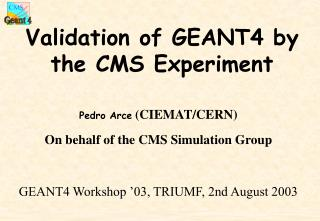 Validation of GEANT4 by the CMS Experiment