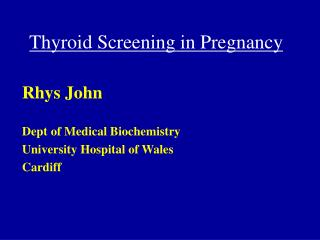 Thyroid Screening in Pregnancy