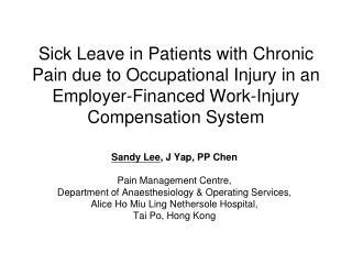 Sandy Lee , J Yap, PP Chen Pain Management Centre,