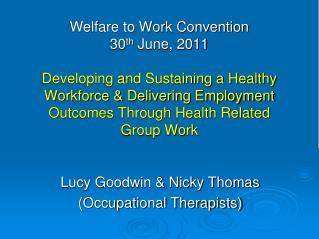 Lucy Goodwin & Nicky Thomas (Occupational Therapists)