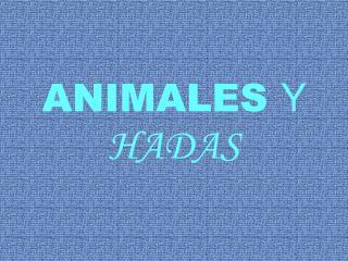 ANIMALES  Y  HADAS