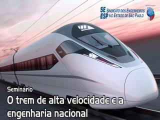 AS EMPRESAS NACIONAIS  E  O PROJETO - TAV BRASIL VISÃO DA INICIATIVA PRIVADA SINAENCO
