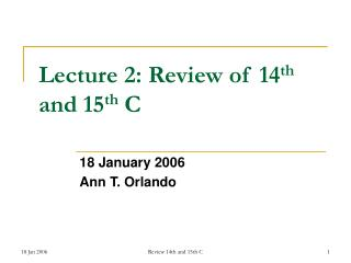 Lecture 2: Review of 14 th  and 15 th  C