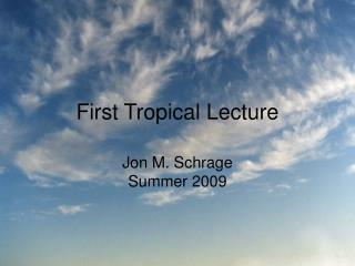 First Tropical Lecture