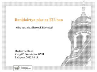 Bankkártya piac az EU-ban
