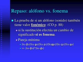 Repaso: alófono vs. fonema