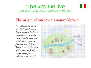 The way we live  Benvenuti a Verona – Welcome  to  Verona