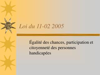 Loi du 11-02 2005