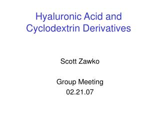 Hyaluronic Acid and Cyclodextrin Derivatives