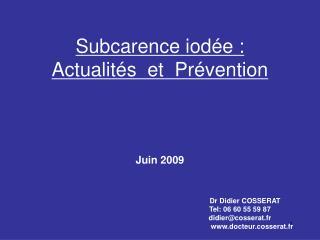Subcarence iod e :  Actualit s  et  Pr vention