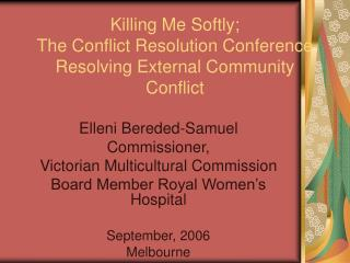 Killing Me Softly; The Conflict Resolution Conference Resolving External Community Conflict