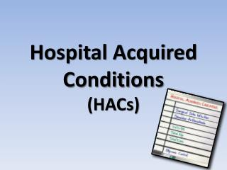 Hospital Acquired Conditions (HACs)