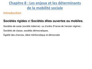Chapitre 8 : Les enjeux et les déterminants  de la mobilité sociale