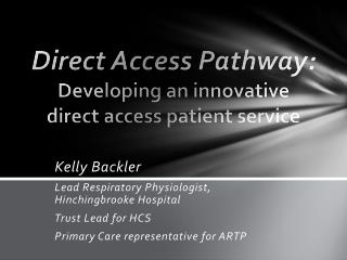 Direct Access Pathway: Developing an innovative direct access patient service
