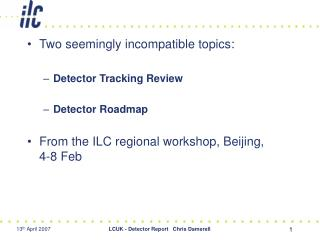 Two seemingly incompatible topics: Detector Tracking Review Detector Roadmap