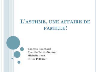 L�asthme, une affaire de famille!