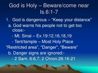 God is Holy � Beware/come near Is.6:1-7