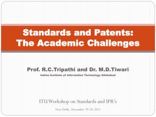 Standards and Patents:  The Academic Challenges