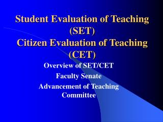 Student Evaluation of Teaching (SET) Citizen Evaluation of Teaching (CET)