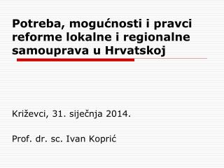 Potreba, mogućnosti i pravci reforme lokalne i regionalne samouprava u Hrvatskoj