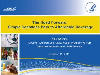 The Road Forward:  Simple Seamless Path to Affordable Coverage