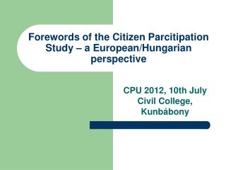 Forewords of the Citizen Parcitipation Study – a European/Hungarian perspective