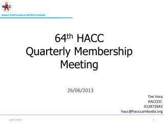 64 th  HACC  Quarterly Membership Meeting  26/06/2013