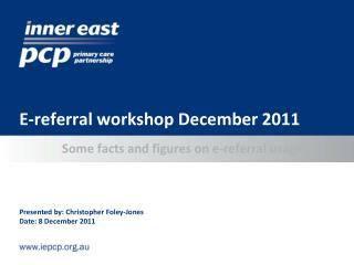E-referral workshop December 2011