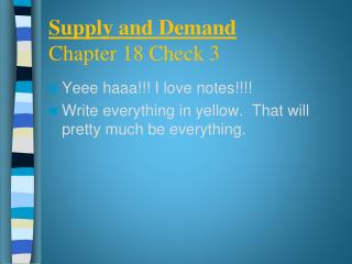 Supply and Demand  Chapter 18 Check 3