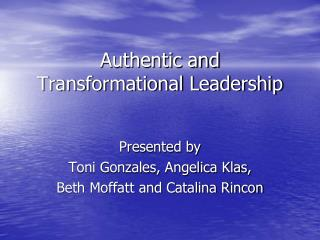 Authentic and Transformational Leadership