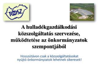 A hulladékgazdálkodási közszolgáltatás szervezése, működtetése az önkormányzatok szempontjából
