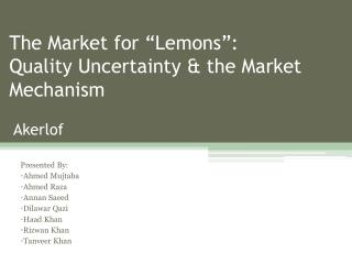 "The Market for ""Lemons"": Quality Uncertainty & the Market  Mechanism  Akerlof"