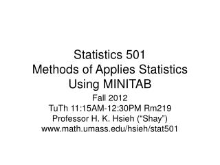 Statistics 501  Methods of Applies Statistics Using MINITAB