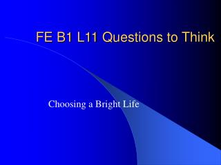 FE B1 L11 Questions to Think