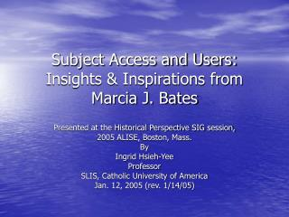 Subject Access and Users: Insights & Inspirations from Marcia J. Bates