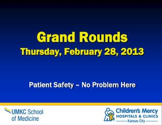 Grand Rounds Thursday, February 28, 2013
