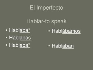 El Imperfecto Hablar-to speak