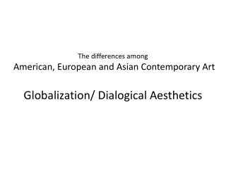 "Globalization: (from - ""The Global Identity of Contemporary Asian Art"" by Ou Ning)"
