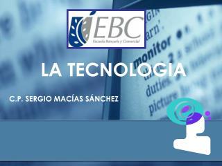 LA TECNOLOGIA