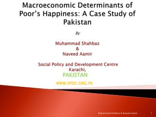 Macroeconomic Determinants of Poor s Happiness: A Case Study of Pakistan   By   Muhammad Shahbaz   Naveed Aamir   Social