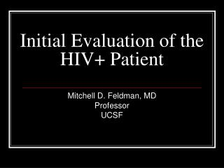 Initial Evaluation of the HIV+ Patient