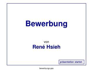 Bewerbung von René Hsieh