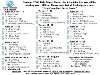 Summer 2008 Field Trips - Please check the trips that you will be sending your child on. Please note that all field trip
