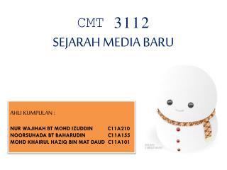 CMT 3112 SEJARAH MEDIA BARU