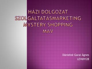 Házi dolgozat szolgáltatásmarketing mystery  shopping máv