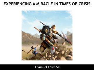 EXPERIENCING A MIRACLE IN TIMES OF CRISIS
