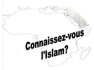 Connaissez-vous l'Islam?
